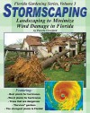 Stormscaping: Landscaping to Minimize Wind Damage in Florida - Pamela Crawford