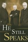 He Still Speaks - Stan Toler, Mark Toler-Hollingsworth, Terry Nelson Toler