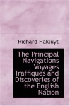 The Principal Navigations, Voyages, Traffiques and Discoveries of the English Nation: Volume VII - England's Naval Exploits Against Spain - Richard Hakluyt