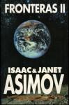 Fronteras II - Isaac Asimov, Janet Asimov, Teresa León