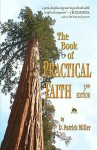 The Book Of Practical Faith: A Path To Useful Spirituality - D. Patrick Miller
