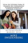 Guia de estudio para el examen de ciudadania estadounidense en Español y Inglés: Updated marzo 2016 (American Citizenship) (Spanish Edition) - Mike Swedenberg, Edith DeLeon