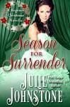 Season For Surrender (A Regency Christmas Novella Book 2) - Julie Johnstone
