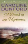 A Death in the Highlands (Euphemia Martins Mysteries, #2) - Caroline Dunford