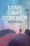 Love Can't Conquer - Kim Fielding