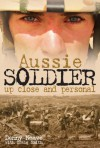 Aussie Soldier Up Close and Personal - Denny Neave, Craig Smith