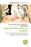 Higurashi When They Cry Chapters - Frederic P. Miller, Agnes F. Vandome, John McBrewster