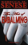 The Art of Embalming - Rebecca M. Senese