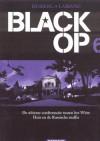 Black Op 6 - Stephen Desberg, Hugues Labiano