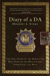 Diary of a DA: The True Story of the Prosecutor Who Took On the Mob, Fought Corruption, and Won - Herbert Jay Stern