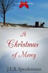 A Christmas of Mercy (Amish Girls Holiday) - J.E.B. Spredemann
