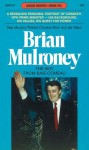 Brian Mulroney: The Boy from Baie-Comeau - Rae Murphy, Robert Chodos
