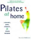 The Joseph H. Pilates Method at Home: A Balance, Shape, Strength, and Fitness Program - Eleanor McKenzie