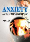 Anxiety: A Multidisciplinary Review - Peter Tyrer