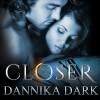 Closer - Tantor Audio, Dannika Dark, Nicole Poole