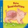 Mein allererstes Fühlbuch: Meine Bauernhoftiere - Monika Neubacher-Fesser, Sandra Grimm