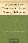Weymouth New Testament in Modern Speech, Philippians - Richard Francis Weymouth