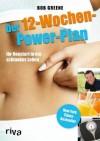 Der 12-Wochen-Power-Plan: Ihr Neustart in ein schlankes Leben (German Edition) - Bob Greene