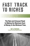 Fast Track to Riches - T. Rohleder