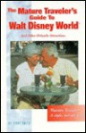 The Mature Traveler's Guide to Walt Disney World: And Other Orlando Attractions - Kerry Smith