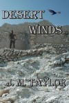 Desert Winds - J.M. Taylor