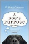 A Dog's Purpose (A Dog's Purpose, #1) - W. Bruce Cameron