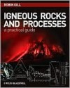 Igneous Rocks and Processes: A Practical Guide - Robin Gill