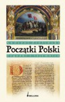 Początki Polski zagadki i tajemnice - Andrzej Zieliński