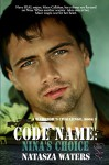 Code Name: Nina's Choice (A Warrior's Challenge Book) (Volume 3) - Natasza Waters