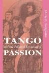 Tango And The Political Economy Of Passion - Marta E. Savigliano