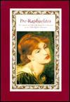 Pre-Raphaelites - Jeanette M. Toohey