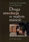 Druga rewolucja w małym mieście - Ireneusz Krzemiński, Paweł Śpiewak - Ireneusz Krzemiński, Paweł Śpiewak