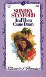 And Then Came Dawn (Silhouette Romance, #88) - Sondra Stanford