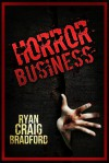Horror Business - Ryan Bradford