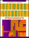 Network Security: How to Plan for It and Achieve It - Richard H. Baker