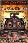 In Our House: Tantalizing Tales of Terror - Peter A. Balaskas