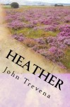 Heather (Annotated Edition) - John Trevena, Duane M. Searle