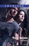 Mills & Boon : Trap, Secure (Brothers in Arms: Fully Engaged) - Carol Ericson