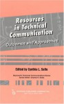 Resources in Technical Communication: Outcomes and Approaches - Cynthia L. Selfe