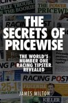 The Secrets of Pricewise: The World's Number One Racing Tipster Revealed - James Milton