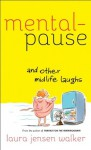 Mentalpause and Other Midlife Laughs - Laura Jensen Walker, Martha Bolton