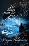 The Stars Seem So Far Away - Margret Helgadottir