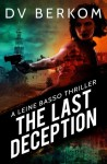 The Last Deception: A Leine Basso Thriller - D.V. Berkom