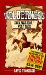 Wilderness: Iron Warrior/Wolf Pack - David Thompson
