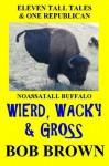 Wierd, Wacky, & Gross - Bob Brown