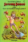 Jeremy James oder Kann ein Goldfisch Geige spielen? - David Henry Wilson