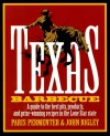 Texas Barbecue: A Guide to the Best Pits, Products, and Prize-Winning Recipes in the Lone Star State - Paris Permenter, John Bigley