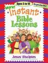 Instant Bible Lessons: Jesus' Disciples: Ages 5-10 - Pamela J. Kuhn