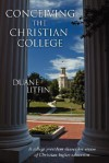 Conceiving the Christian College - Duane Litfin