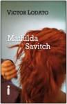 Mathilda Savitch - Victor Lodato, Vera Ribeiro